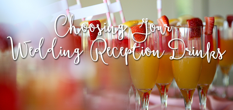Choosing Your Wedding Reception Drinks